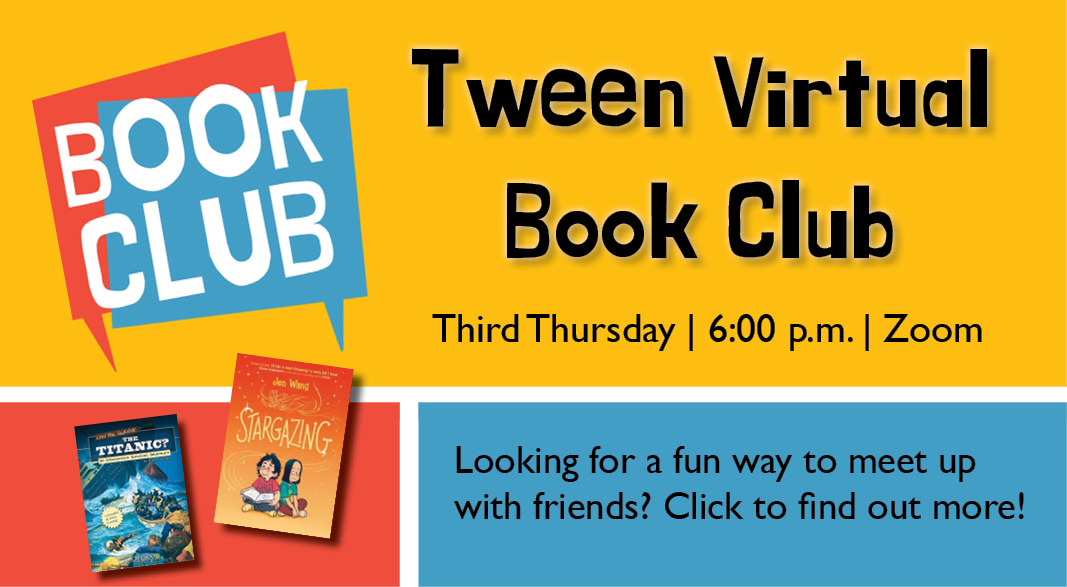 Tween Virtual Book Club. Click to find out more!