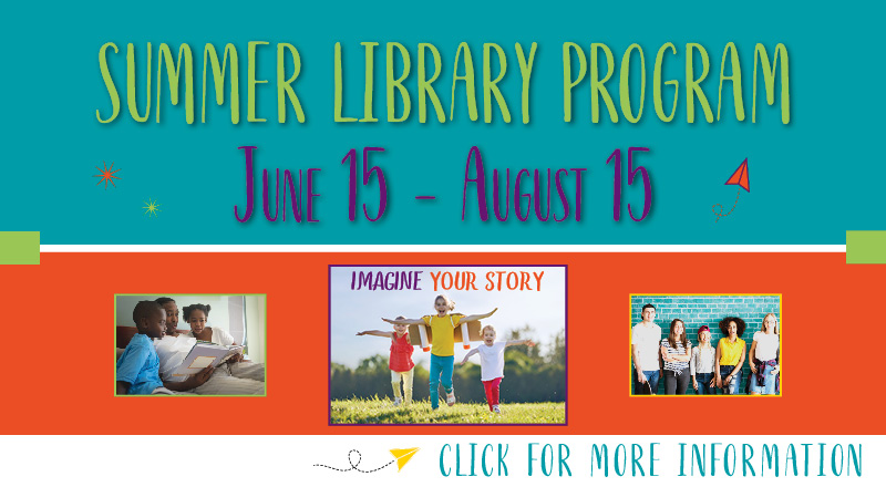 Text: Summer Library Program, June 15-August 15. Click for more information!