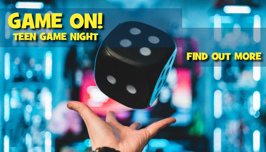 Image: an outstretched open hand tossing a large die in the air. Text: Game On! Teen Game Night. Find out more.
