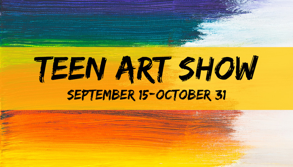 Blue, green, pink, and yellow paint streaked horizontally across white background. Text reads: Teen Art Show, September 15-October 31