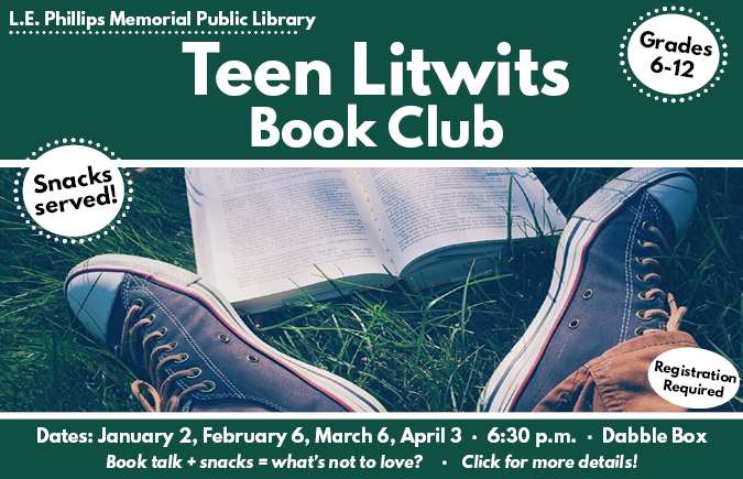 Background: green header and footer, image of shoes, an open book, grass. Text: Teen Litwits Book Club. Grades 6-12. Dates: January 2, February 6, March 6, April 3 @ 6:30 p.m. Dabble Box. Click for more details!