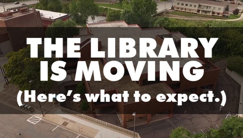 The library is moving (here's what to expect).