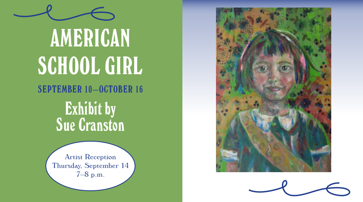 Art Exhibit: American Schoolgirl by Sue Cranston