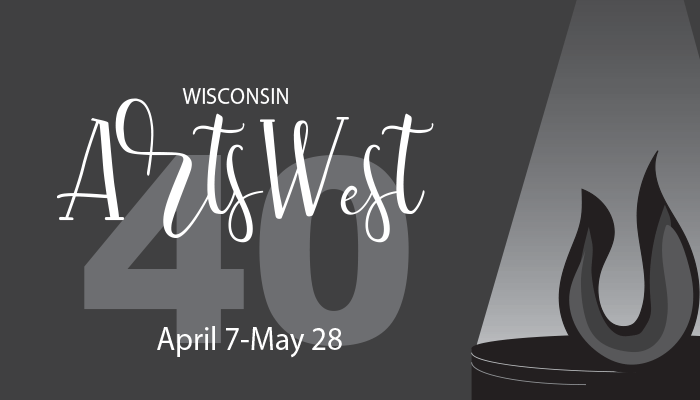 Wisconsin ArtsWest 40: April 7 to May 28