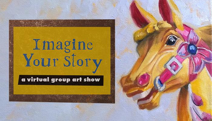 Imagine Your Story Virtual Art Show