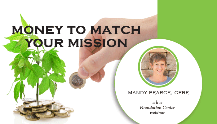 Money to Match Your Mission: A Live Foundation Center Webinar