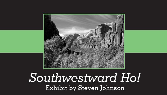 Southwestward Ho! An exhibit by Steven Johnson