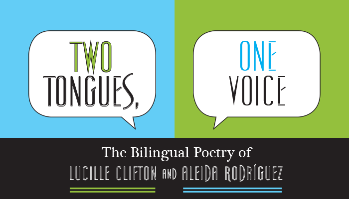 Two Tongues, One Voice: The Bilingual Poetry of Lucille Clifton and Aleida Rodríguez