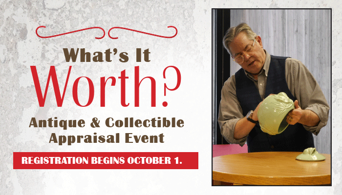 """""""What's It Worth?""""  Antique & Collectible Appraisal Event"""
