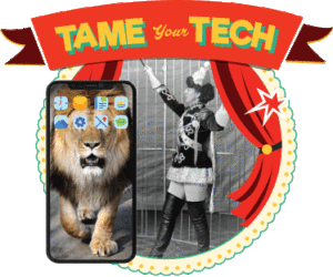 Tame Your Tech