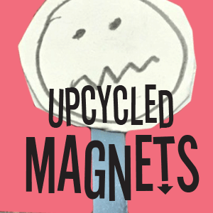 Upcycled Magnets