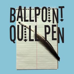 Ballpoint Quill Pen