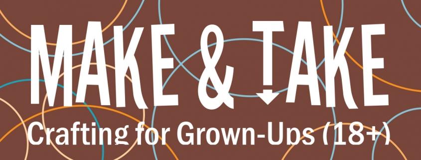 Adult Make & Take
