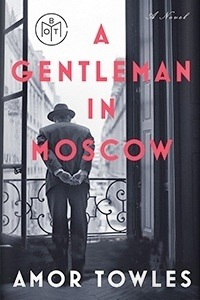 "Cover of Amor Towle's ""A Gentleman in Moscow"""