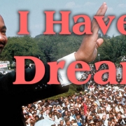 """Photograph of Martin Luther King, Jr. with the words """"I Have a Dream."""""""