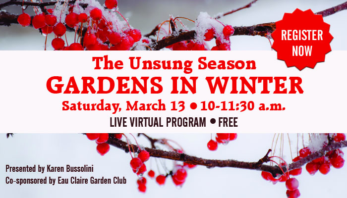 The Unsung Season: Gardens in Winter, Featuring Karen Bussolini, Saturday, March 13, 2021, 10–11:30 a.m. (CST), FREE