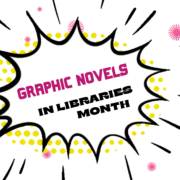 Banner reads Graphic Novels in Libraries Month